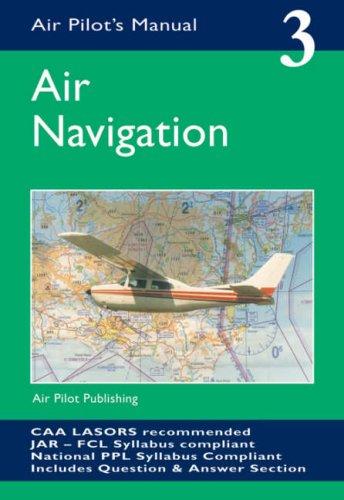 Air Navigation (Air Pilot's Manual) (Air Navigation)