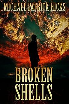 Broken Shells: A Subterranean Horror Novella by [Hicks, Michael Patrick]
