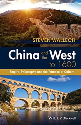 China and the West to 1600: Empire, Philosophy, and the Paradox of Culture - Western Han Dynasty
