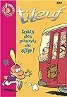 Titeuf, livre #12 : Tous des pourris du slip ! par Zep