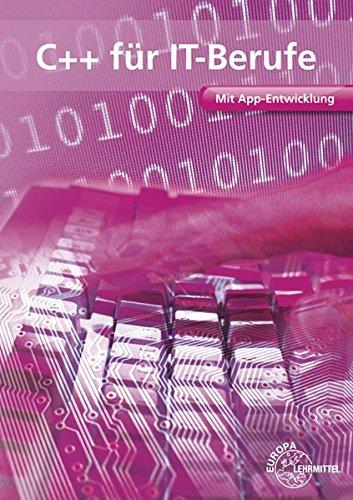 C++ für IT-Berufe: Mit App-Entwicklung