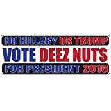 the nutt house - No Hillary No Trump - Deez Nuts for President 2016 - Sticker Bumper Decal Window Vinyl - Deeez Nutts in the White House