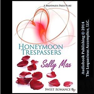 Honeymoon Trespassers Audiobook