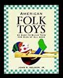 American Folk Toys: Easy-to-Build Toys for Kids of All Ages