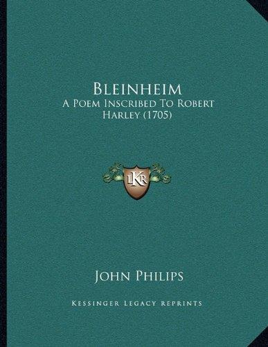 Bleinheim: A Poem Inscribed To Robert Harley (1705)