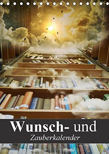 Wunsch- und Zauberkalender (Tischkalender 2017 DIN A5 hoch): Mit Zaubersprüchen und Hokuspokus durch das Jahr! (Planer, 14 Seiten ) (CALVENDO Kunst)