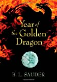 Year of the Golden Dragon, B. L. Sauder and Christine Russell, 1550504282