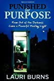 img - for By Lauri Lynne Burns Punished for Purpose [Paperback] book / textbook / text book