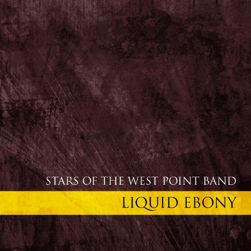 Liquid Ebony - Stars of the West Point Band (Ebony Points)