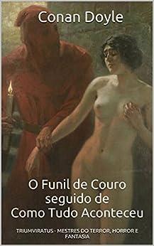 O Funil de Couro seguido de Como Tudo Aconteceu (Mestres da Literatura de Terror, Horror e Fantasia Livro 12) por [Doyle, Conan]
