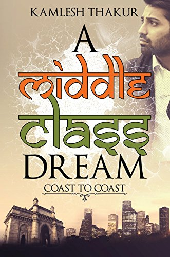 A Middle Class Dream: Coast to Coast - US Edition by [Thakur, Kamlesh]