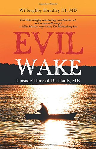 Evil Wake: Episode Three of Dr. Hardy, ME