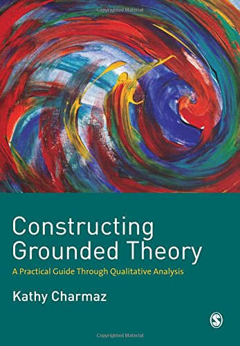 Constructing Grounded Theory: A Practical Guide through Qualitative Analysis (Introducing Qualitative Methods series)