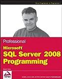 Professional Microsoft SQL Server 2008 Programming, Robert Vieira and Vieira, 0470257024