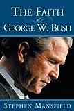 faith george bush - The Faith of George W. Bush