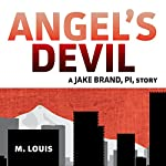 Angel's Devil: The Jake Brand, PI, Series | M. Louis