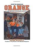 How to Grow an Orange, Sean Keeley, 1482506114