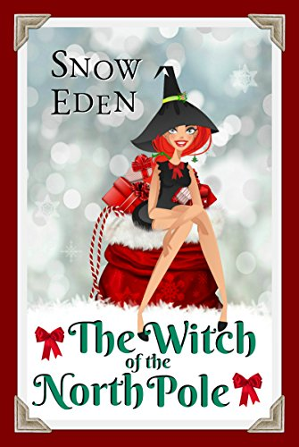 The Witch of the North Pole (Cinnamon Mercy Claus Book ()