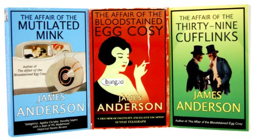 James Anderson 3 books Collection Set RRP: £23.97 (Burford Family Mysteries) (The Affair of the Bloodstained Egg Cosy, The Affair of the Thirty Cufflinks, The Affair of the Mutilated Mink)
