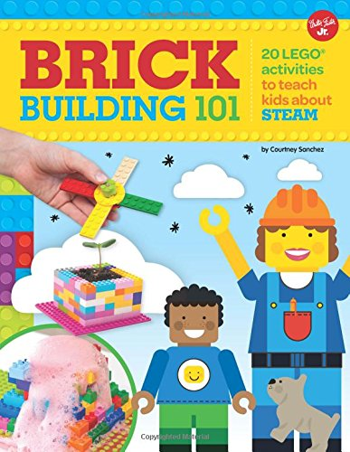 Lego Bricks Made - Brick Building 101: 20 LEGO activities to teach kids about STEAM