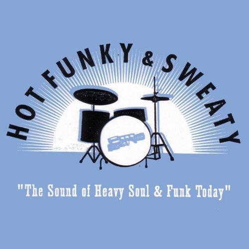 Hot Funky & Sweaty: The Sound ...