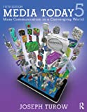Media Today: Mass Communication in a Converging World, Joseph Turow, 041553643X