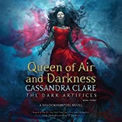 Queen of Air and Darkness: The Dark Artifices, Book 3   Cassandra Clare