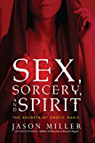 Sex, Sorcery, and Spirit