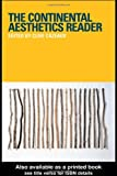 The Continental Aesthetics Reader 9780415200547