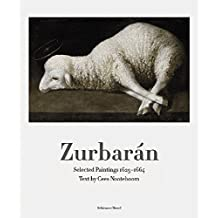 Zurbarán: Selected Paintings 1625-1664