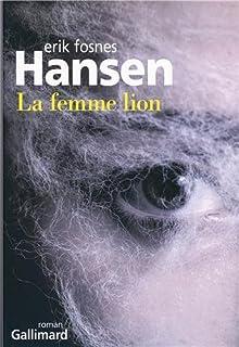La femme lion : roman, Hansen, Erik Fosnes