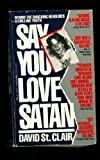 Say You Love Satan, David St. Clair, 0440175747