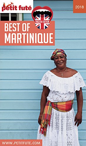 BEST OF MARTINIQUE 2018 Petit Futé (COUNTRY GUIDES)