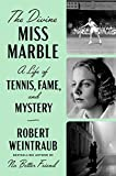 The Divine Miss Marble: A Life of Tennis, Fame, and
