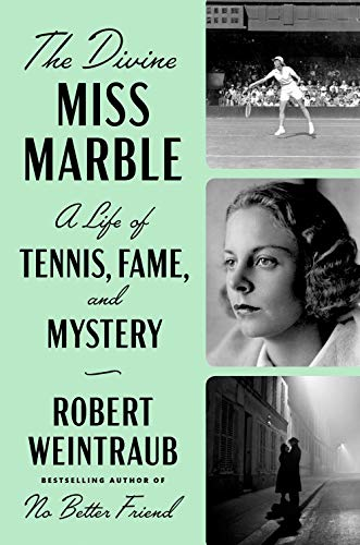 Book Cover: The Divine Miss Marble: A Life of Tennis, Fame, and Mystery