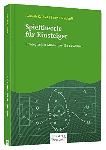 Spieltheorie für Einsteiger: Strategisches Know-how für Gewinner: Amazon.es: Dixit, Avinash K., Nalebuff, Barry J.: Libros en idiomas extranjeros
