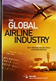 The Global Airline Industry, Peter Belobaba and Amedeo R. Odoni, 1600867022