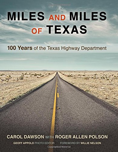 Miles And Miles Of Texas 100 Years Of The Texas Highway