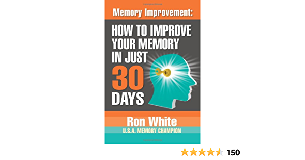 Memory Improvement: How To Improve Your Memory In Just 30 ...