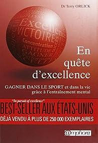 En quête d'excellence (In pursuit of excellence) - Gagner dans le sport et dans la vie grâce à l'entraînement mental par  Dr Terry Orlick