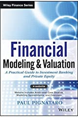 Financial Modeling and Valuation: A Practical Guide to Investment Banking and Private Equity by Paul Pignataro (2013-07-10) Hardcover