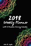 "2018 weekly planner with mandala coloring calendar: Stress Relief coloring calendar - 6""x9"" 2018 weekly planner and bullet journal notebook"
