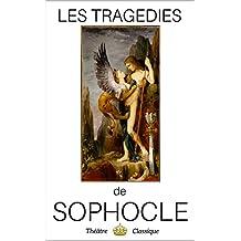 Sophocle - oeuvres complètes, 7 tragédies : Oedipe-Roi, Antigone, Ajax, Electre, Philoctète, Oedipe à Colone et Les Trachiniennes (annoté) (French Edition)