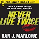 Never Live Twice Audiobook by Dan J. Marlowe Narrated by Joe Barrett