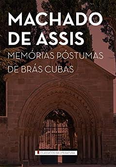 Memórias póstumas de Brás Cubas por [de Assis, Machado]