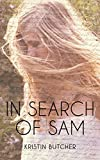 In Search of Sam (Truths I Learned from Sam)