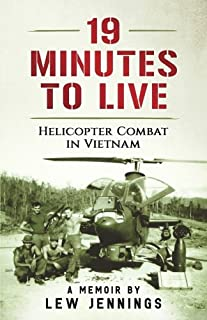 Book Cover: 19 Minutes to Live - Helicopter Combat in Vietnam: A Memoir by Lew Jennings