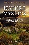 Pagan Portals - Nature Mystics: The Literary Gateway to Modern Paganism