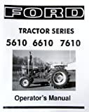 FORD 5610 6610 7610 SERIES TRACTOR OWNERS INSTRUCTION & OPERATING MANUAL - USERS GUIDE