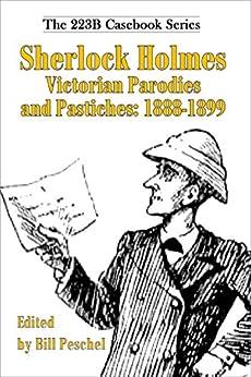 Sherlock Holmes Victorian Parodies and Pastiches: 1888-1899 (223B Casebook) by [Peschel, Bill]